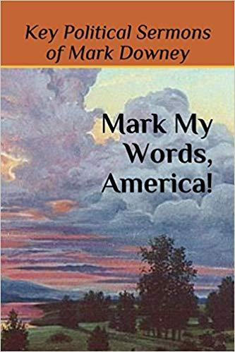 Book Cover for Mark My Words, America! by Mark Downey