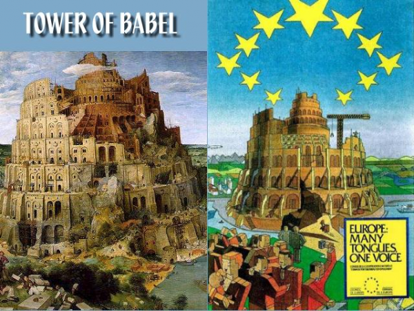 Most people are unaware of the fact that the logo of the EU is a depiction of an unfinished Tower of Babel with the motto 'Europe: many tongues, one voice.'