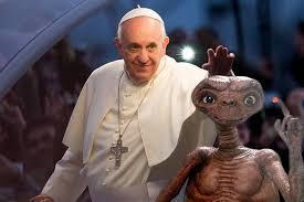 Pope Francis has talked about transparent reforms and has stated publicly that he would even baptize extraterrestrials.